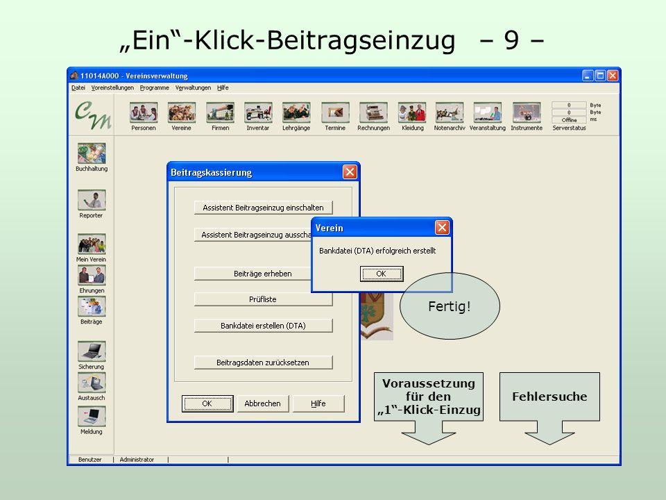 Ein-Klick-Beitragseinzug – 9 – Fertig! Voraussetzung für den 1-Klick-Einzug Fehlersuche