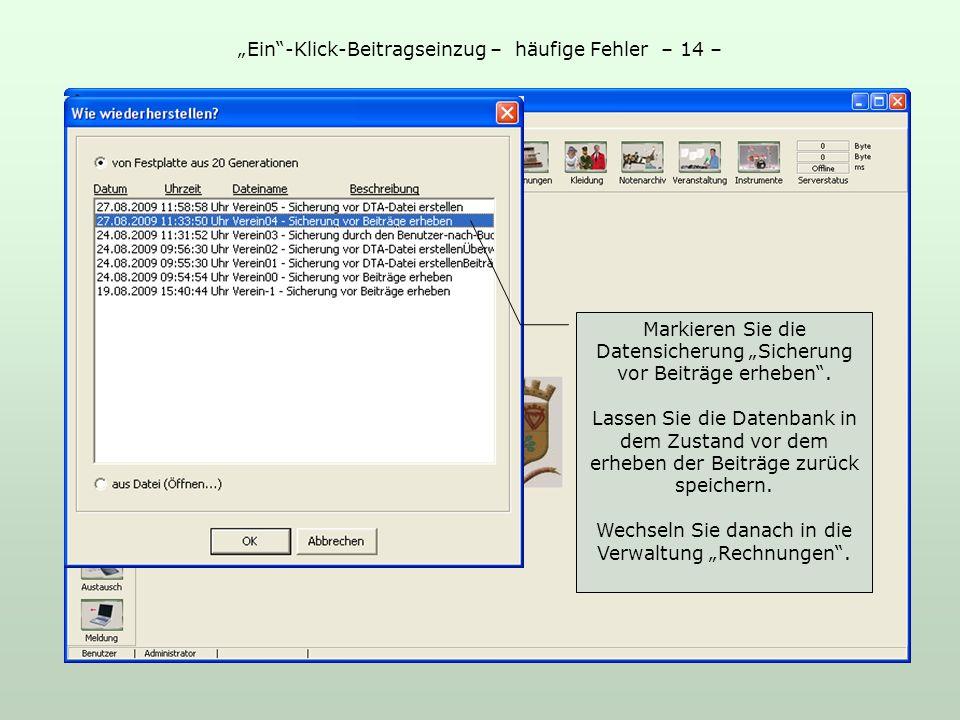 Ein-Klick-Beitragseinzug – häufige Fehler – 14 – Wechseln Sie in das Menü Datei / Datenbank wiederherstellen... Markieren Sie die Datensicherung Siche