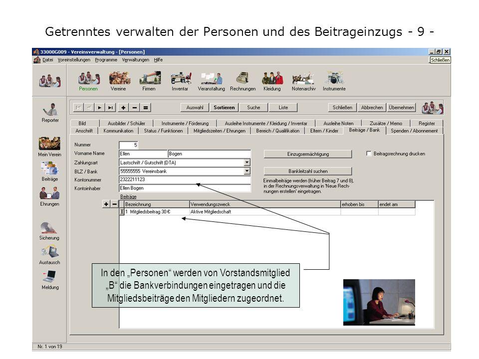 Getrenntes verwalten der Personen und des Beitrageinzugs - 8 - In den Voreinstellungen und dem Register Beiträge korrigiert B einige Vereinsbeiträge,