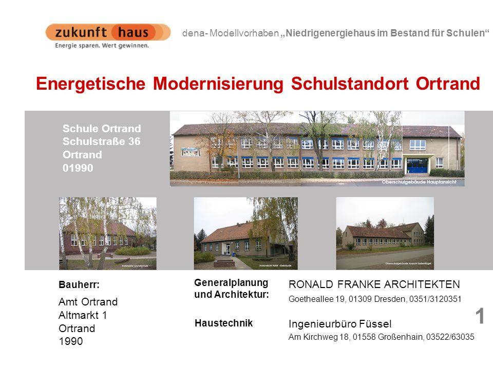 Goetheallee 19, 01309 Dresden, 0351/3120351 RONALD FRANKE ARCHITEKTEN 1 dena- Modellvorhaben Niedrigenergiehaus im Bestand für Schulen Schule Ortrand