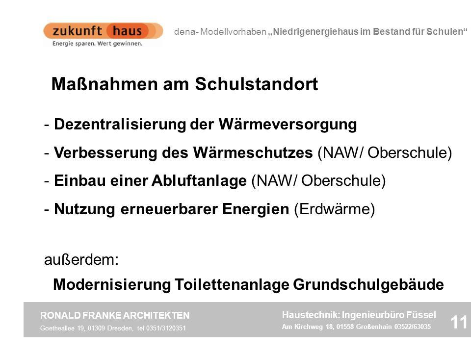 Goetheallee 19, 01309 Dresden, tel 0351/3120351 RONALD FRANKE ARCHITEKTEN 11 Haustechnik: Ingenieurbüro Füssel Am Kirchweg 18, 01558 Großenhain 03522/
