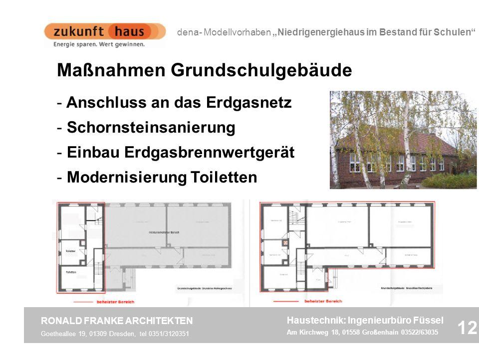Goetheallee 19, 01309 Dresden, tel 0351/3120351 RONALD FRANKE ARCHITEKTEN 12 Haustechnik: Ingenieurbüro Füssel Am Kirchweg 18, 01558 Großenhain 03522/