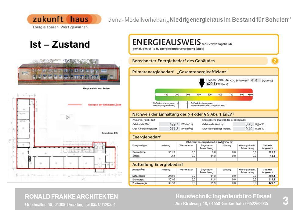 Goetheallee 19, 01309 Dresden, tel 0351/3120351 RONALD FRANKE ARCHITEKTEN 3 dena- Modellvorhaben Niedrigenergiehaus im Bestand für Schulen Haustechnik