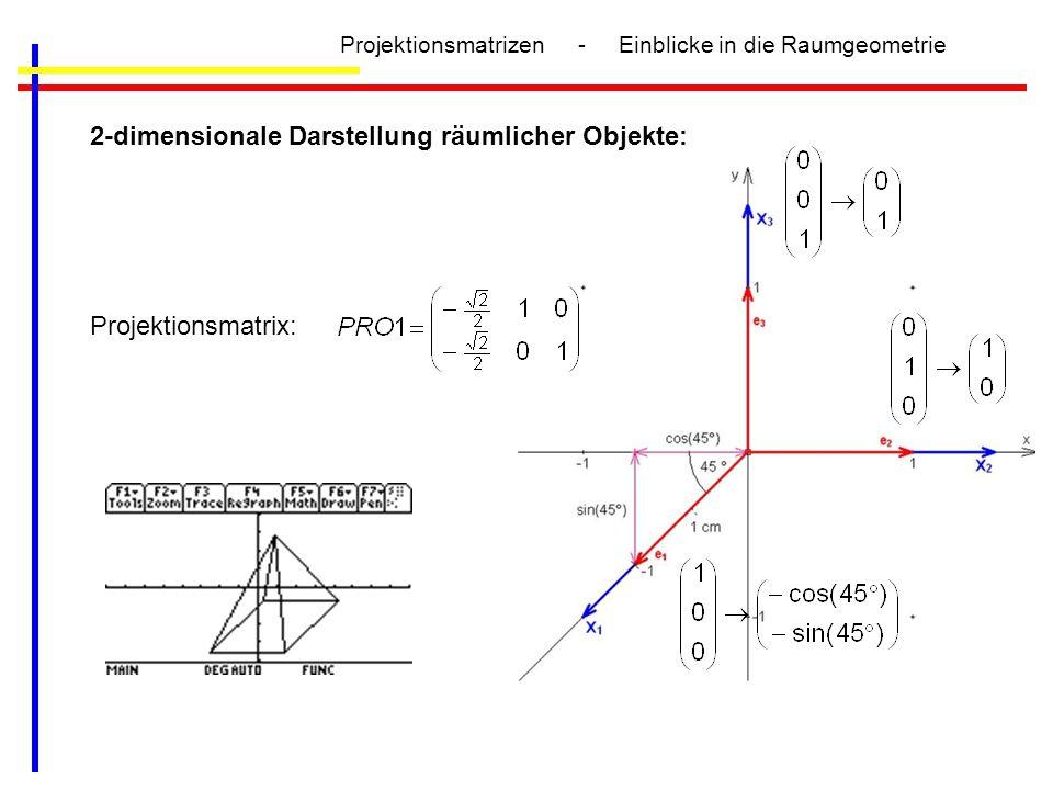 2-dimensionale Darstellung räumlicher Objekte: Projektionsmatrix: