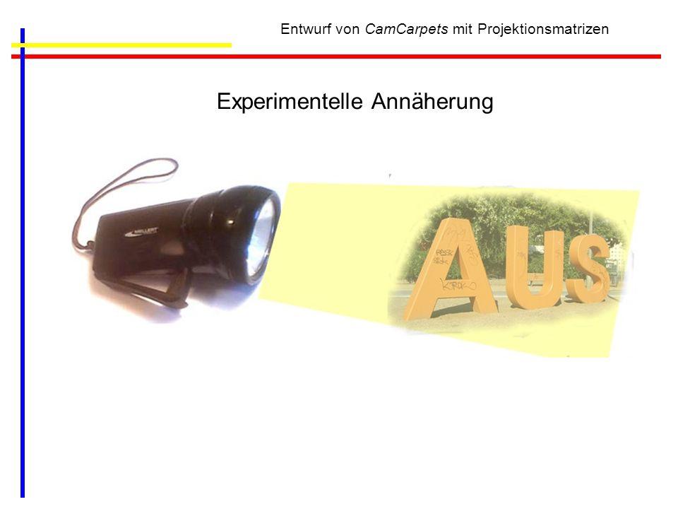Entwurf von CamCarpets mit Projektionsmatrizen Experimentelle Annäherung