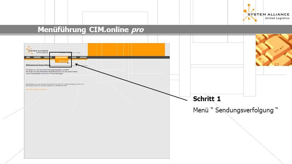 Menüführung CIM.online pro Schritt 1 Menü Sendungsverfolgung