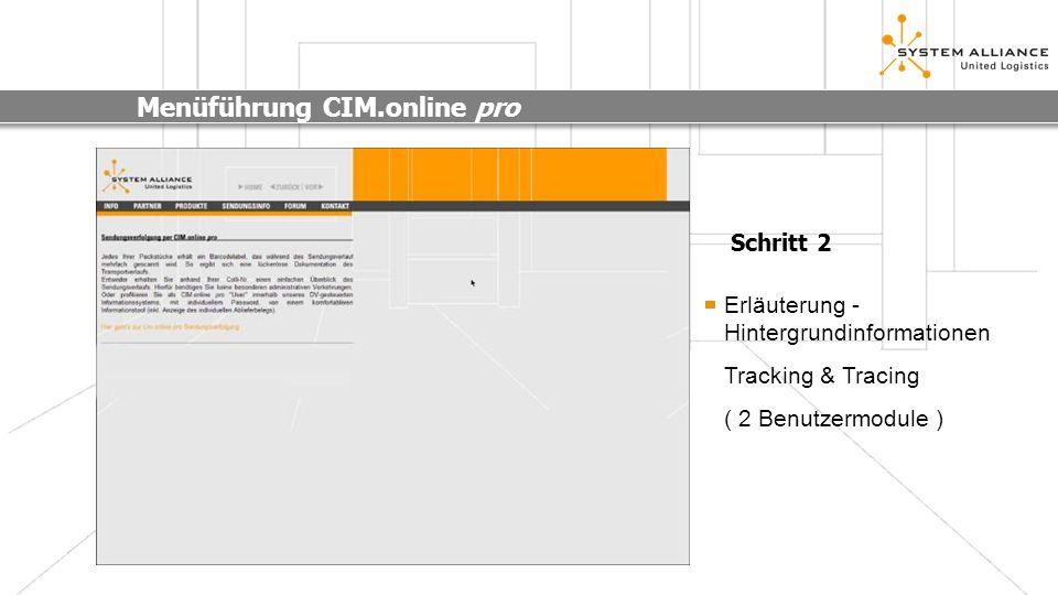 Menüführung CIM.online pro Erläuterung - Hintergrundinformationen Tracking & Tracing ( 2 Benutzermodule ) Schritt 2