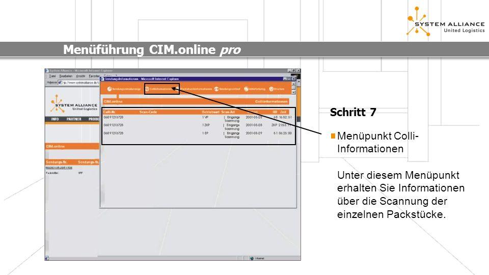 Menüführung CIM.online pro Menüpunkt Colli- Informationen Unter diesem Menüpunkt erhalten Sie Informationen über die Scannung der einzelnen Packstücke