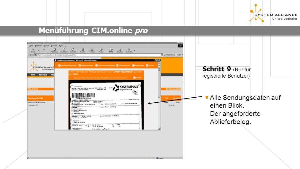 Menüführung CIM.online pro Schritt 9 (Nur für registrierte Benutzer) Alle Sendungsdaten auf einen Blick. Der angeforderte Ablieferbeleg.