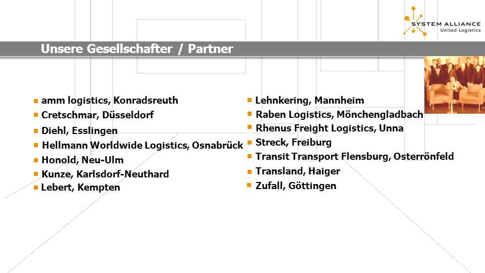 Unsere Gesellschafter / Partner Cretschmar, Düsseldorf Diehl, Esslingen Hellmann Worldwide Logistics, Osnabrück Honold, Neu-Ulm Kunze, Karlsdorf-Neuth