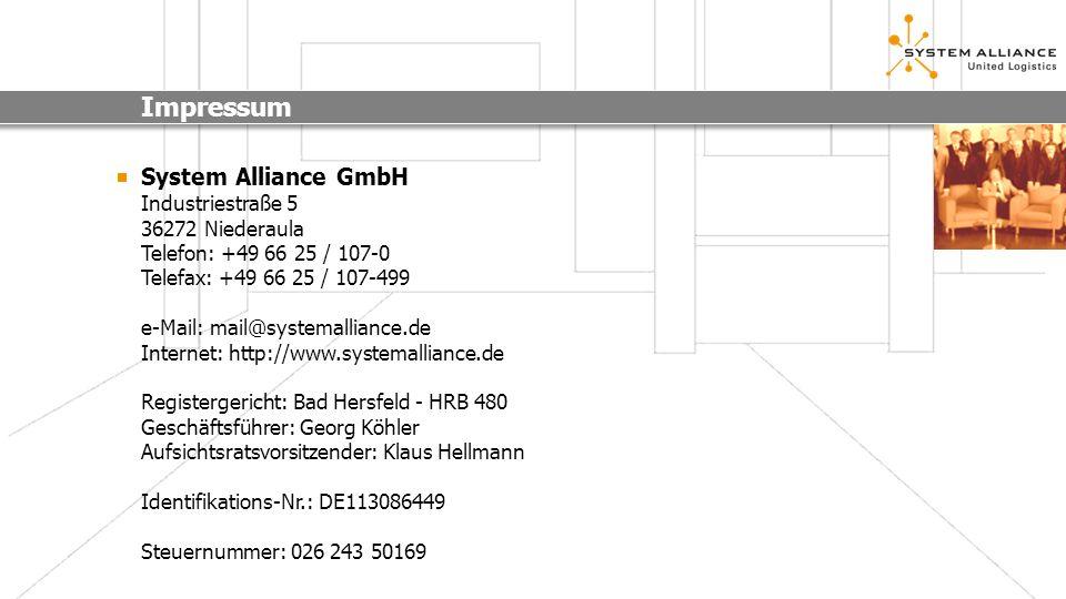 Impressum System Alliance GmbH Industriestraße 5 36272 Niederaula Telefon: +49 66 25 / 107-0 Telefax: +49 66 25 / 107-499 e-Mail: mail@systemalliance.
