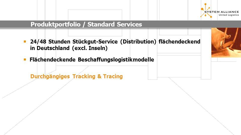 24/48 Stunden Stückgut-Service (Distribution) flächendeckend in Deutschland (excl. Inseln) Flächendeckende Beschaffungslogistikmodelle Durchgängiges T