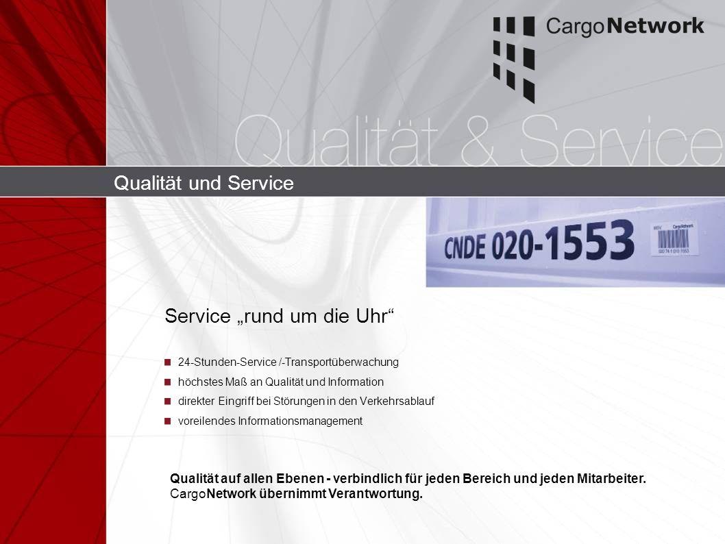 Qualität und Service Service rund um die Uhr 24-Stunden-Service /-Transportüberwachung höchstes Maß an Qualität und Information direkter Eingriff bei