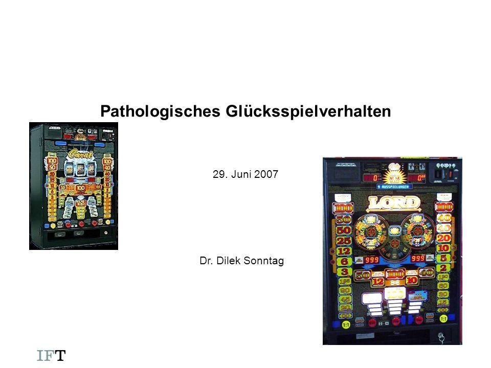 Dr. Dilek Sonntag Pathologisches Glücksspielverhalten 29. Juni 2007