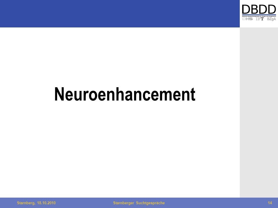 Bielefeld, 29.04.2010Fachtag Qualität des LWL14Starnberg, 18.10.2010Starnberger Suchtgespräche14 Neuroenhancement