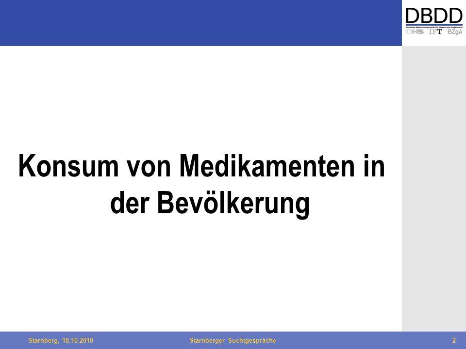 Bielefeld, 29.04.2010Fachtag Qualität des LWL2Starnberg, 18.10.2010Starnberger Suchtgespräche2 Konsum von Medikamenten in der Bevölkerung