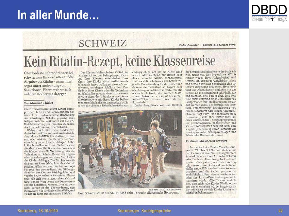 Bielefeld, 29.04.2010Fachtag Qualität des LWL22Starnberg, 18.10.2010Starnberger Suchtgespräche22 In aller Munde…
