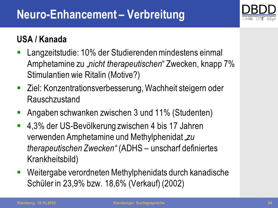 Bielefeld, 29.04.2010Fachtag Qualität des LWL24Starnberg, 18.10.2010Starnberger Suchtgespräche24 Neuro-Enhancement – Verbreitung USA / Kanada Langzeit