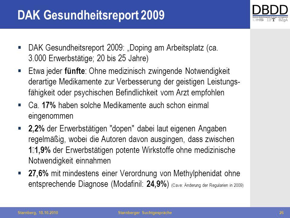 Bielefeld, 29.04.2010Fachtag Qualität des LWL26Starnberg, 18.10.2010Starnberger Suchtgespräche26 DAK Gesundheitsreport 2009 DAK Gesundheitsreport 2009
