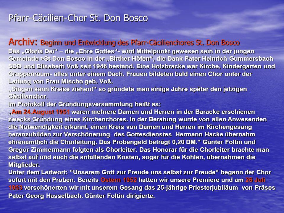 Archiv: Beginn und Entwicklung des Pfarr-Cäcilienchores St. Don Bosco Das Gloria Dei – die Ehre Gottes- wird Mittelpunkt gewesen sein in der jungen Ge