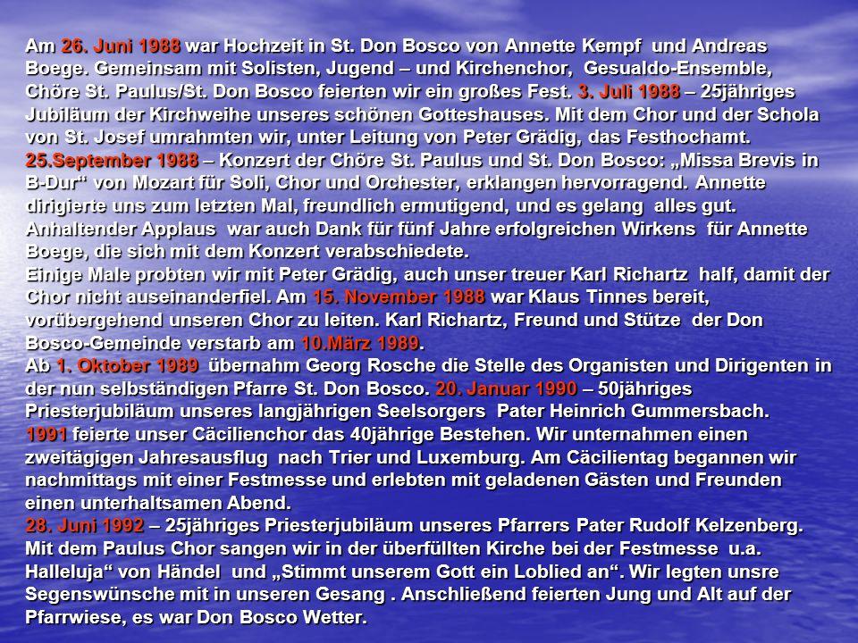 Am 26. Juni 1988 war Hochzeit in St. Don Bosco von Annette Kempf und Andreas Boege. Gemeinsam mit Solisten, Jugend – und Kirchenchor, Gesualdo-Ensembl