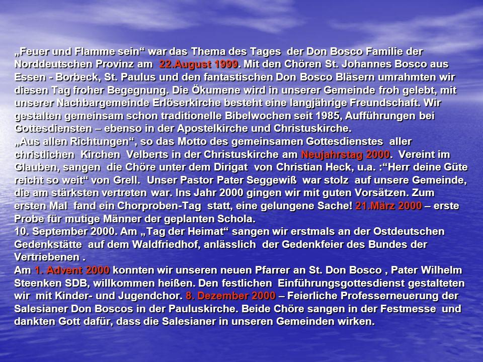 Feuer und Flamme sein war das Thema des Tages der Don Bosco Familie der Norddeutschen Provinz am 22.August 1999. Mit den Chören St. Johannes Bosco aus