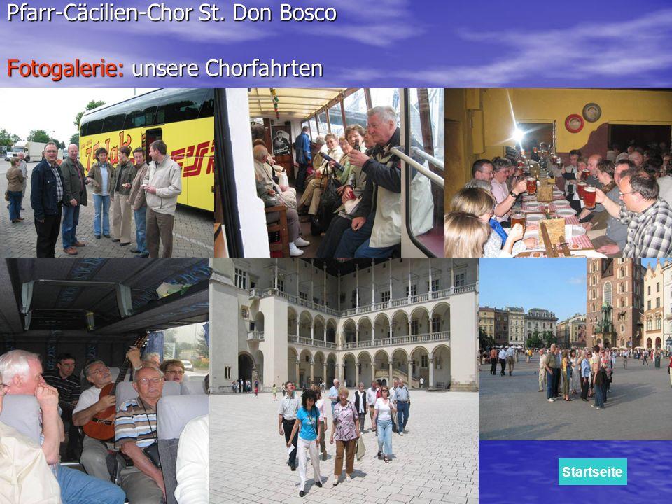 Fotogalerie: unsere Chorfahrten Pfarr-Cäcilien-Chor St. Don Bosco Startseite