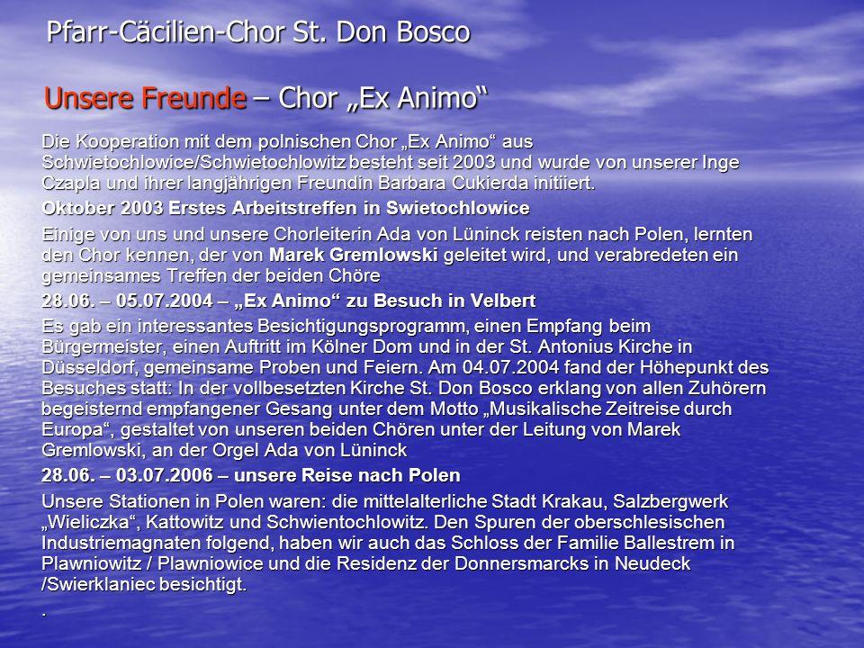 Die Kooperation mit dem polnischen Chor Ex Animo aus Schwietochlowice/Schwietochlowitz besteht seit 2003 und wurde von unserer Inge Czapla und ihrer l
