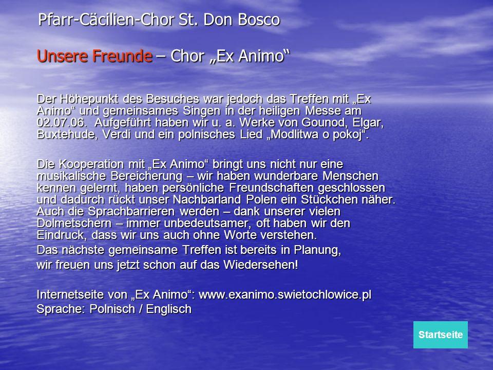 Der Höhepunkt des Besuches war jedoch das Treffen mit Ex Animo und gemeinsames Singen in der heiligen Messe am 02.07.06. Aufgeführt haben wir u. a. We