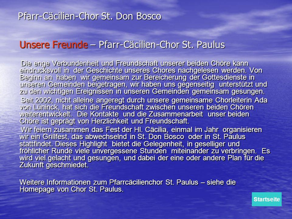 Unsere Freunde – Pfarr-Cäcilien-Chor St. Paulus Unsere Freunde – Pfarr-Cäcilien-Chor St. Paulus Die enge Verbundenheit und Freundschaft unserer beiden