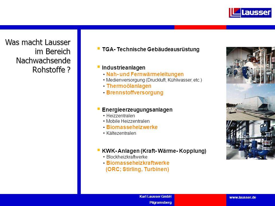 www.lausser.de Karl Lausser GmbH Pilgramsberg Was macht Lausser im Bereich Nachwachsende Rohstoffe ? TGA- Technische Gebäudeausrüstung Industrieanlage