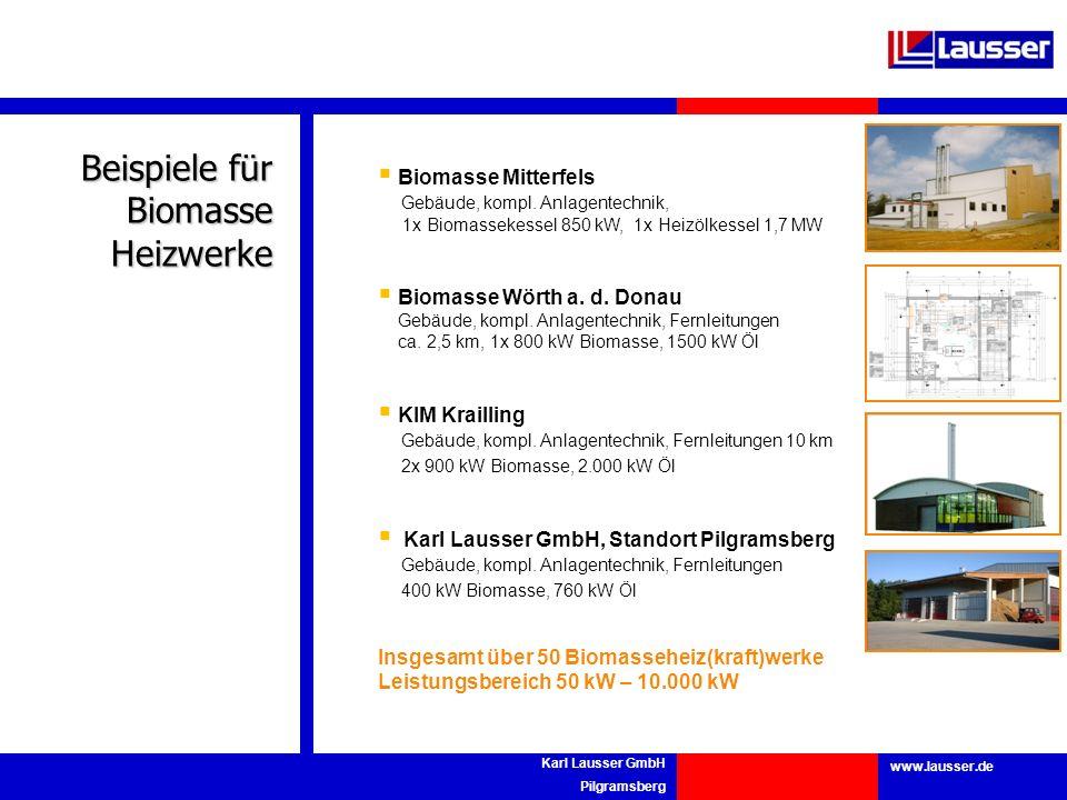 www.lausser.de Karl Lausser GmbH Pilgramsberg Beispiele für BiomasseHeizwerke Biomasse Mitterfels Gebäude, kompl. Anlagentechnik, 1x Biomassekessel 85