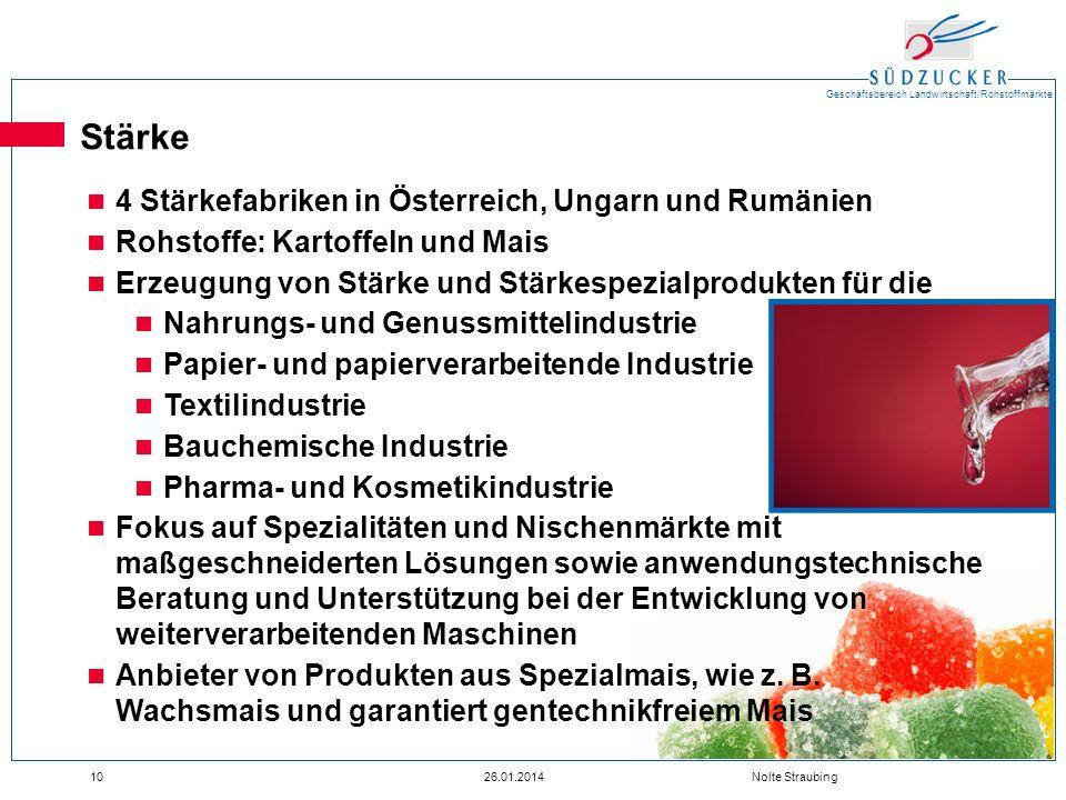Geschäftsbereich Landwirtschaft/Rohstoffmärkte 1026.01.2014 Nolte Straubing Stärke 4 Stärkefabriken in Österreich, Ungarn und Rumänien Rohstoffe: Kart