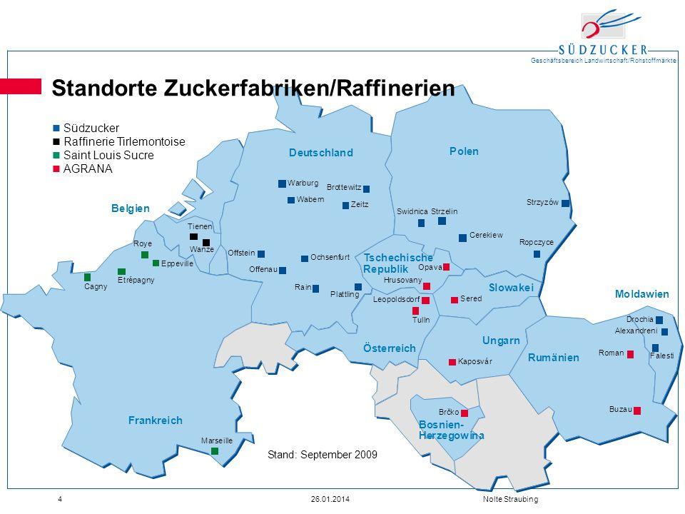 Geschäftsbereich Landwirtschaft/Rohstoffmärkte 426.01.2014 Nolte Straubing Frankreich Österreich Deutschland Tschechische Republik Belgien Slowakei Un