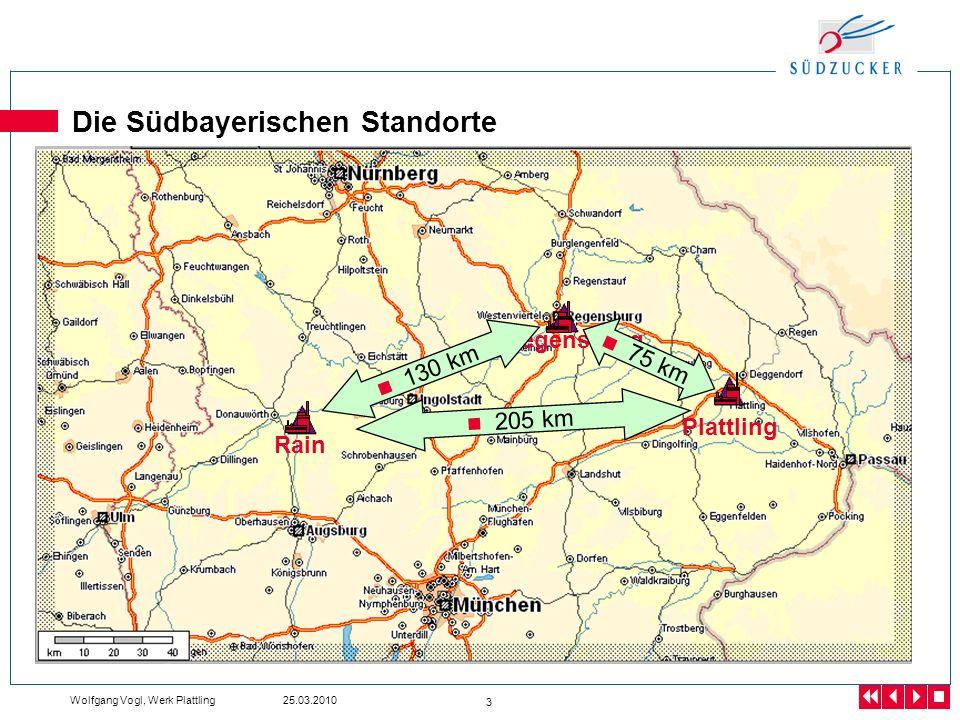 Wolfgang Vogl, Werk Plattling 25.03.2010 3 Rain Regensburg Plattling Die Südbayerischen Standorte 130 km 75 km 205 km