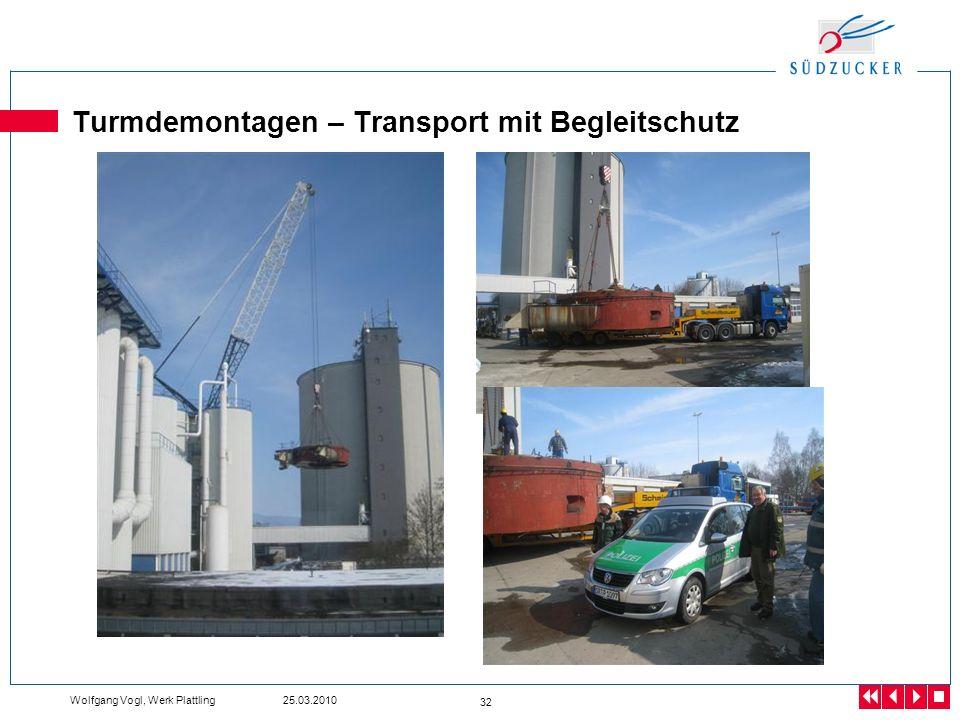 Wolfgang Vogl, Werk Plattling 25.03.2010 32 Turmdemontagen – Transport mit Begleitschutz