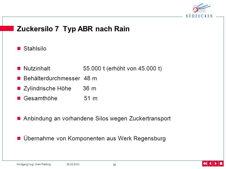 Wolfgang Vogl, Werk Plattling 25.03.2010 35 Zuckersilo 7 Typ ABR nach Rain Stahlsilo Nutzinhalt 55.000 t (erhöht von 45.000 t) Behälterdurchmesser 48