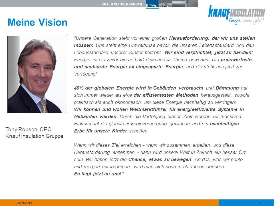 UNTERNEHMENSPROFIL 5 26/01/2014 Unsere Mission ist eindeutig Wir wollen Weltmarktführer für energieeffiziente Systeme in Gebäuden werden