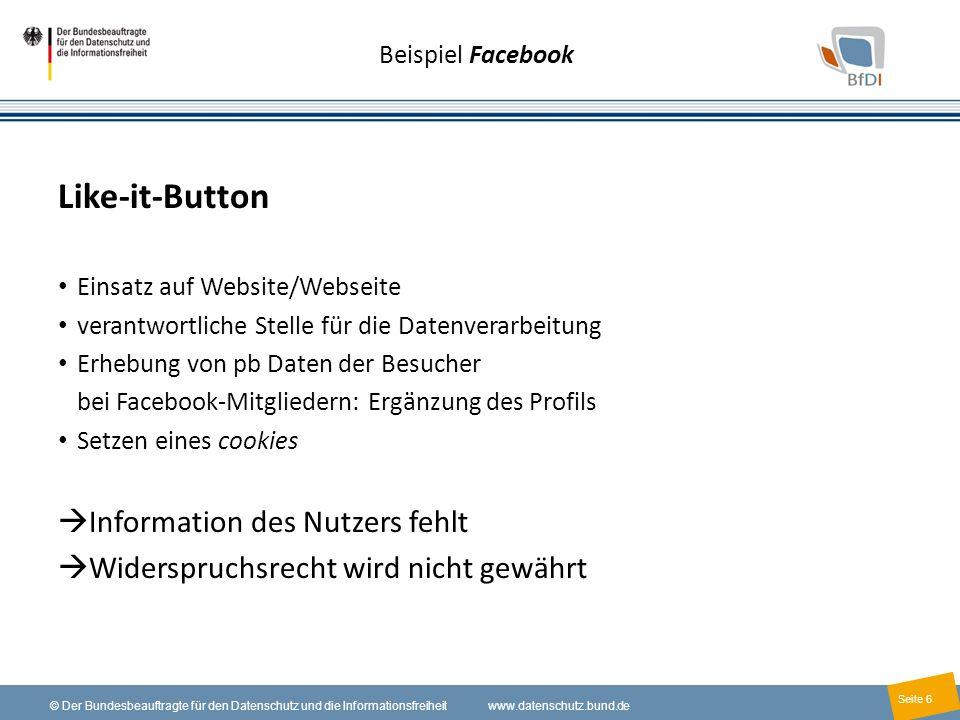 6 © Der Bundesbeauftragte für den Datenschutz und die Informationsfreiheit www.datenschutz.bund.de Seite 6 Beispiel Facebook Like-it-Button Einsatz au