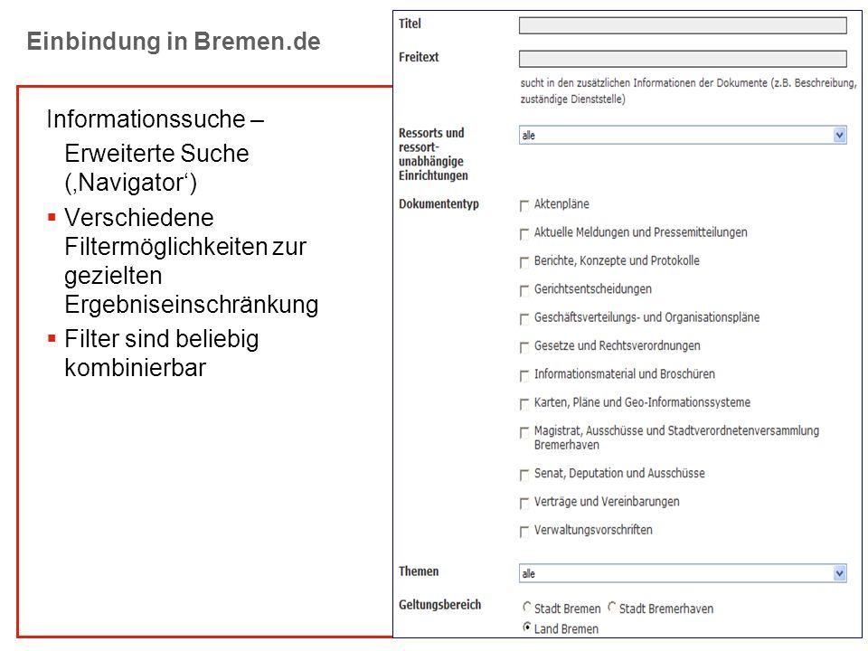 E-GOV Einbindung in Bremen.de Informationssuche – Erweiterte Suche (Navigator) Verschiedene Filtermöglichkeiten zur gezielten Ergebniseinschränkung Fi