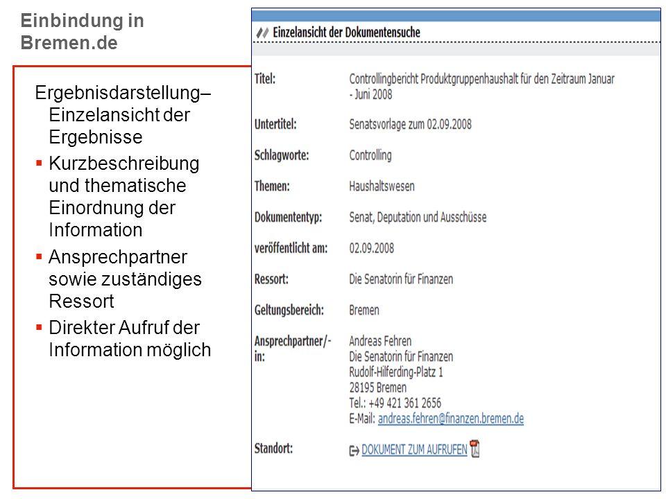 E-GOV Einbindung in Bremen.de Ergebnisdarstellung– Einzelansicht der Ergebnisse Kurzbeschreibung und thematische Einordnung der Information Ansprechpa