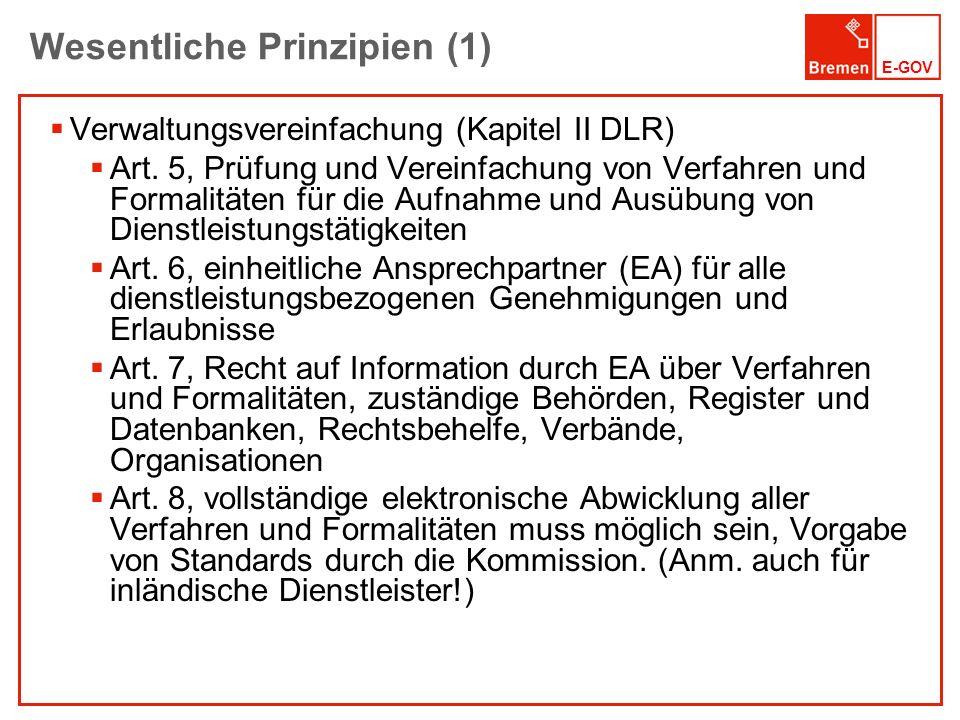 E-GOV Wesentliche Prinzipien (1) Verwaltungsvereinfachung (Kapitel II DLR) Art. 5, Prüfung und Vereinfachung von Verfahren und Formalitäten für die Au