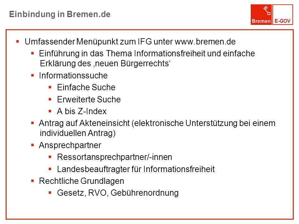 E-GOV Einbindung in Bremen.de Umfassender Menüpunkt zum IFG unter www.bremen.de Einführung in das Thema Informationsfreiheit und einfache Erklärung de