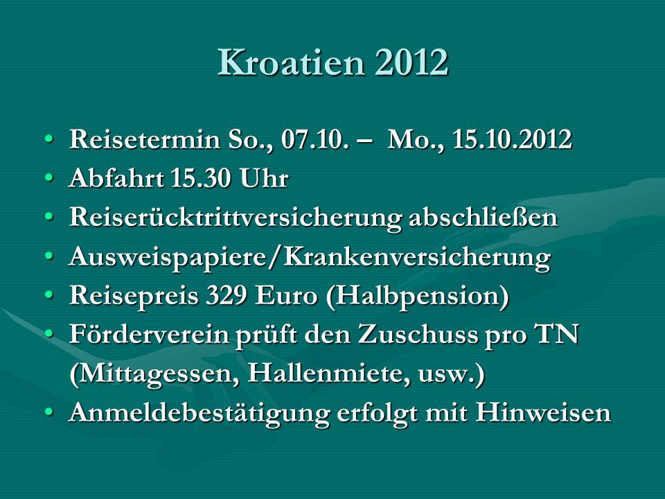 Kroatien 2012 Reisetermin So., 07.10. – Mo., 15.10.2012Reisetermin So., 07.10.