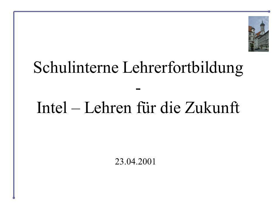 Schulinterne Lehrerfortbildung - Intel – Lehren für die Zukunft 23.04.2001