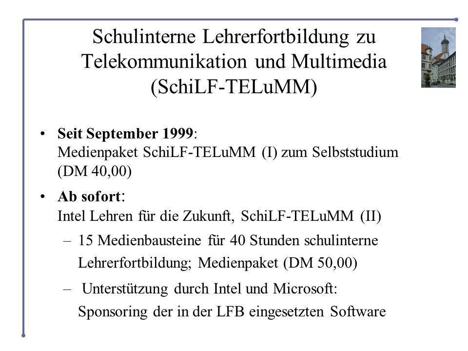 Schulinterne Lehrerfortbildung zu Telekommunikation und Multimedia (SchiLF-TELuMM) Seit September 1999: Medienpaket SchiLF-TELuMM (I) zum Selbststudium (DM 40,00) Ab sofort : Intel Lehren für die Zukunft, SchiLF-TELuMM (II) –15 Medienbausteine für 40 Stunden schulinterne Lehrerfortbildung; Medienpaket (DM 50,00) – Unterstützung durch Intel und Microsoft: Sponsoring der in der LFB eingesetzten Software