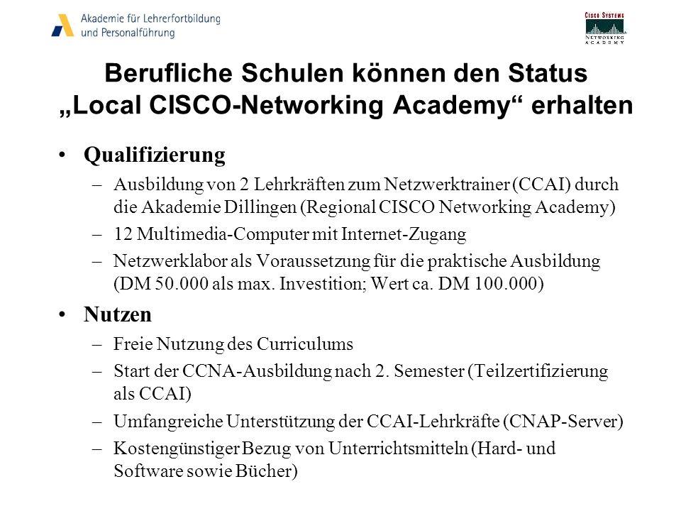 Berufliche Schulen können den Status Local CISCO-Networking Academy erhalten Qualifizierung –Ausbildung von 2 Lehrkräften zum Netzwerktrainer (CCAI) d