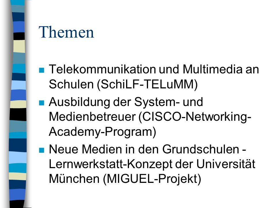 Themen n Telekommunikation und Multimedia an Schulen (SchiLF-TELuMM) n Ausbildung der System- und Medienbetreuer (CISCO-Networking- Academy-Program) n Neue Medien in den Grundschulen - Lernwerkstatt-Konzept der Universität München (MIGUEL-Projekt)