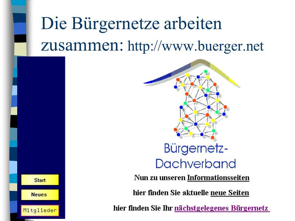 Die Bürgernetze arbeiten zusammen: http://www.buerger.net
