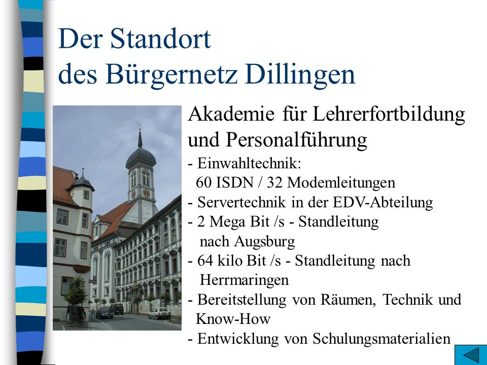 Der Standort des Bürgernetz Dillingen Akademie für Lehrerfortbildung und Personalführung - Einwahltechnik: 60 ISDN / 32 Modemleitungen - Servertechnik